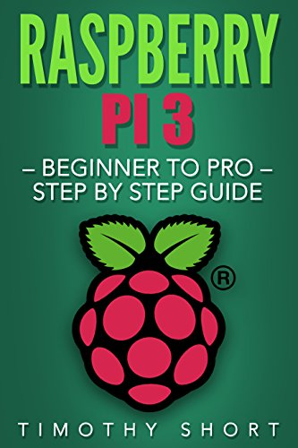 Raspberry Pi 3: Beginner to Pro - Step by Step Guide (Raspberry Pi 3 2016) (Examples Of Input Devices And Output Devices)