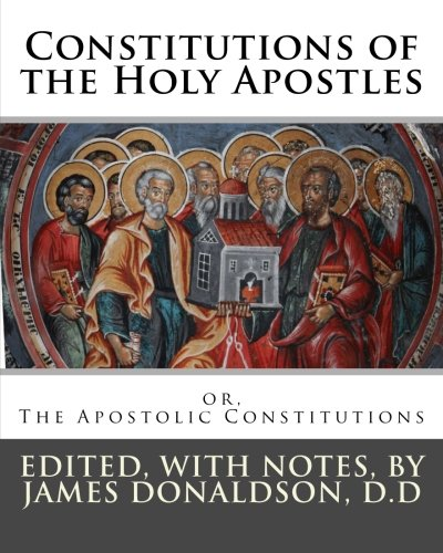Constitutions of the Holy Apostles: or, The Apostolic Constitutions pdf