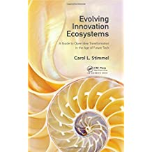 Evolving Innovation Ecosystems: A Guide to Open Idea Transformation in the Age of Future Tech