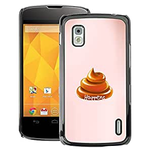 A-type Arte & diseño plástico duro Fundas Cover Cubre Hard Case Cover para LG Nexus 4 E960 (Shit Happens Turd Golden Brown Peach)
