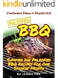 Paleofied BBQ Cookbook: Summer Day Paleofied BBQ Recipes For One Smokin' Month (Family Paleo Diet Recipes, Caveman Family Favorite Book 7)