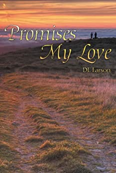 Promises My Love by [Larson, DL]