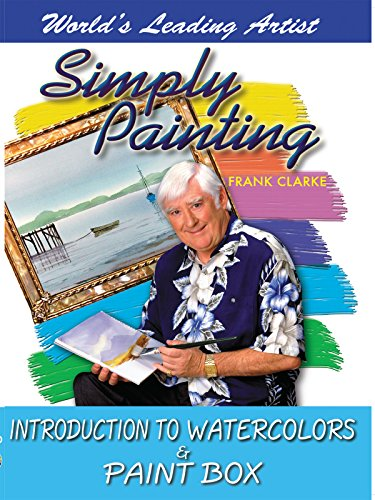 Simply Painting with World Leading Artist Frank Clarke - Introduction to Watercolors & Paint Box