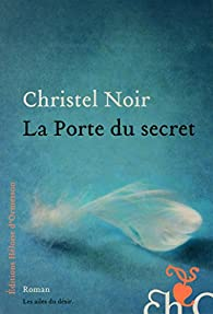 La porte du secret par Christel Noir