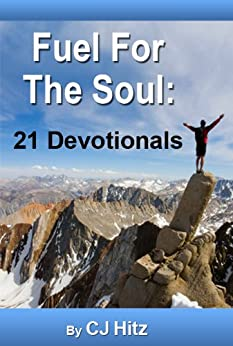 Fuel for the Soul:  21 Devotionals That Nourish by [Hitz, CJ]