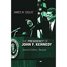 The Presidency of John F. Kennedy (American Presidency (Univ of Kansas Paperback))