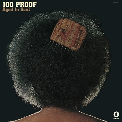100 PROOF AGED IN SOUL - 100 Proof Aged in Soul