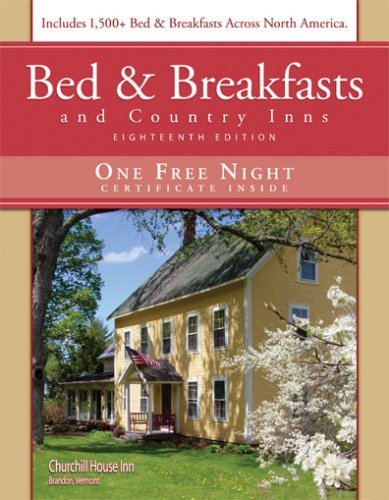 Bed & Breakfasts and Country Inns, 18th Edition ebook