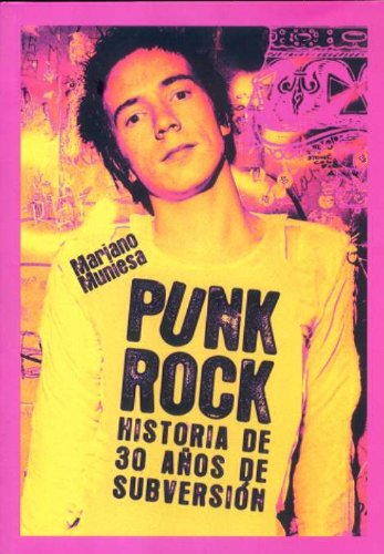 Download Punk Rock: Historia De 30 Anos De Subversion/ 30 Years of Subversion History (Spanish Edition) pdf epub