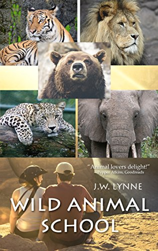 Wild Animal School: A Romantic Contemporary Novel for Animal Lovers