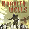 Gravity Wells: Speculative Fiction Stories Audiobook by James Alan Gardner Narrated by P. J. Ochlan, Marisol Ramirez