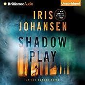 Shadow Play: Eve Duncan, Book 19   Iris Johansen
