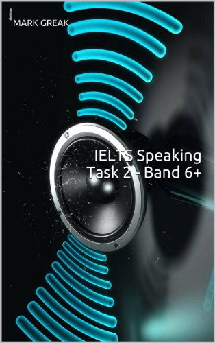Download IELTS Speaking Task 2 – Band 6+ Pdf