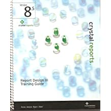 Crystal Reports 8.5 Report Design III Training Guide