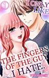 I only like the fingers of the guy I hate Vol.1 (TL Manga)