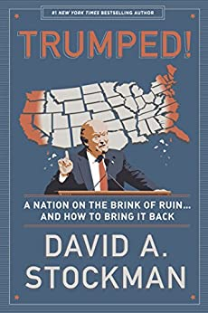 Trumped! A Nation on the Brink of Ruin... And How to Bring It Back by [Stockman, David]