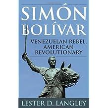 Simón Bolívar: Venezuelan Rebel, American Revolutionary