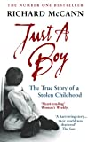 img - for Just A Boy: The True Story of A Stolen Childhood book / textbook / text book