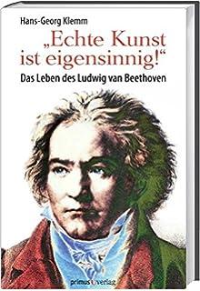 das leben des ludwig van beethoven - Beethoven Lebenslauf
