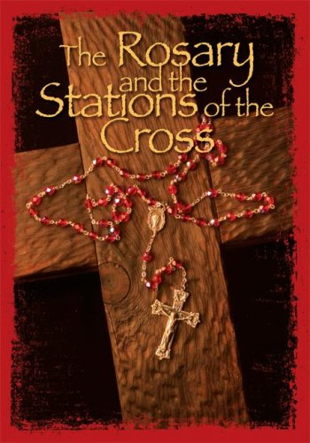 The Rosary/Stations of the Cross (Stations Of The Cross Meditations And Prayers)