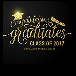 class of 2017 graduation memory album congratulations graduates