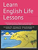 img - for Learn English Life Lessons: 3 Workbooks for Basic, Beginner, and Intermediate learners with lesson plans & learner logs book / textbook / text book