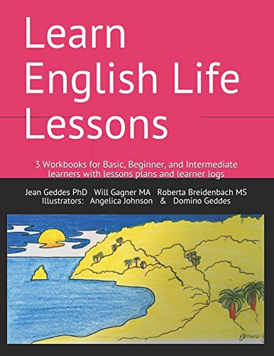 Learn English Life Lessons: 3 Workbooks for Basic, Beginner, and Intermediate learners with lesson plans & learner logs ()