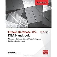 Oracle Database 12c DBA Handbook