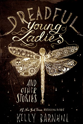 Dreadful Young Ladies and Other Stories (Being In Love With A Married Man Poems)