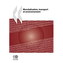 Mondialisation, transport et environnement (TRANSPORTS) (French Edition)