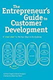 img - for The Entrepreneur's Guide to Customer Development   [ENTREPRENEURS GT CUSTOMER DEVE] [Paperback] book / textbook / text book