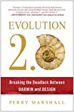img - for Evolution 2.0: Breaking the Deadlock Between Darwin and Design book / textbook / text book