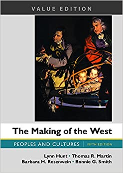 The Making of the West, Value Edition, Combined: Peoples and Cultures