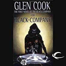 The Black Company: Chronicles of The Black Company, Book 1 Audiobook by Glen Cook Narrated by Marc Vietor