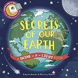 Secrets of Our Earth: A Shine-a-Light Book
