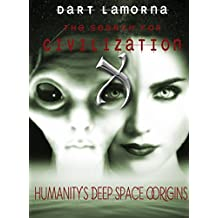 The Search for Civilization X: Humanity's Deep Space Origins