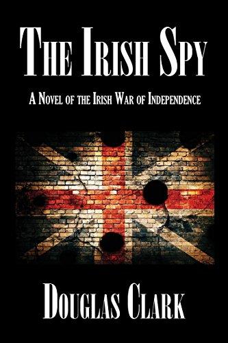 Amazon the irish spy a novel of the irish war of independence the irish spy a novel of the irish war of independence by clark fandeluxe Images
