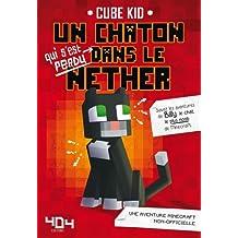 Un chaton qui s'est perdu dans le Nether: Une aventure Minecraft non-officielle