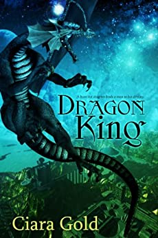 Dragon King (Dragon Series Book 3) by [Gold, Ciara]