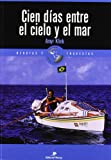 img - for Cien Dias Entre el Cielo y el Mar (Regatas y Travesias) (Spanish Edition) book / textbook / text book