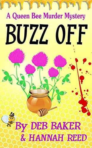 Buzz Off (Queen Bee Mysteries Book 1)