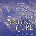 The Singing Cure Speech by Paul Newham Narrated by Paul Newham
