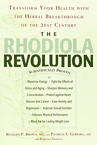 The Rhodiola Revolution: Transform Your Health with the Herbal Breakthrough of the 21st Century cover
