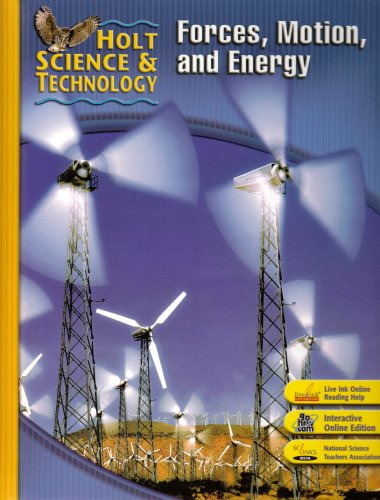 Holt Science   Technology  Student Edition M  Forces  Motion  And Energy 2007