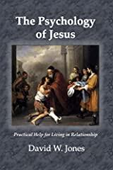 The Psychology of Jesus: Practical Help for Living in Relationship Paperback