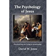 The Psychology of Jesus: Practical Help for Living in Relationship