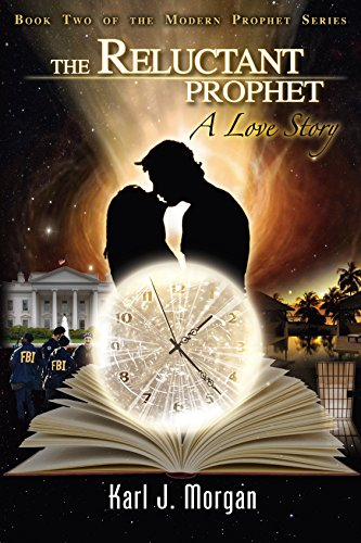 The Reluctant Prophet: A Love Story (Modern Prophets Book 2) by [Morgan, Karl]