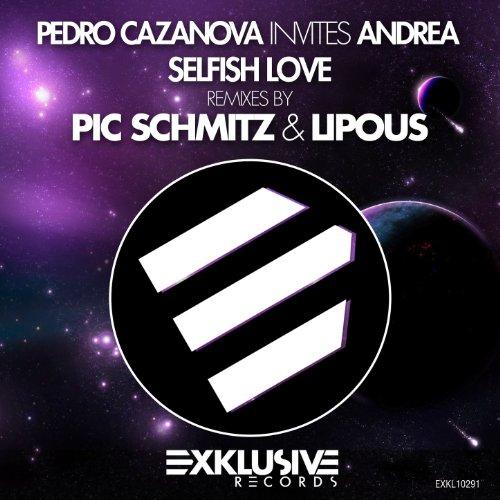 Selfish Love (Lipous Remix) By Pedro Cazanova Invites