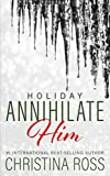 Annihilate Him: Holiday
