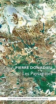 Les paysagistes : Ou les métamorphoses du jardinier par Pierre Donadieu